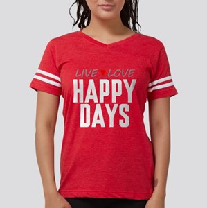 Live Love Happy Days Womens Football Shirt